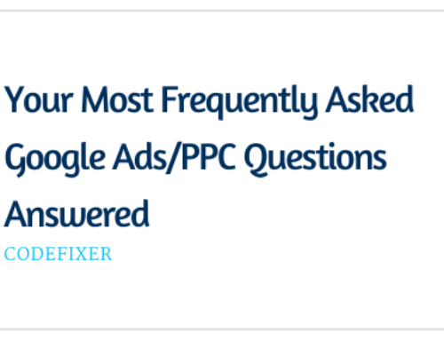 Your Most Frequently Asked Google Ads/PPC Questions Answered