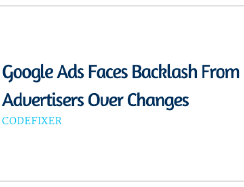 Google Ads Faces Backlash From Advertisers Over Changes
