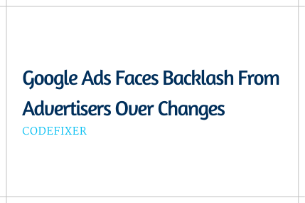 Google Ads Faces Backlash
