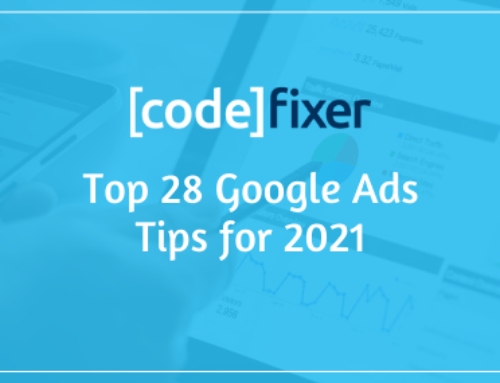 28 Top Google Ads Tricks & Tips To Help You Create An Effective Campaign In 2021