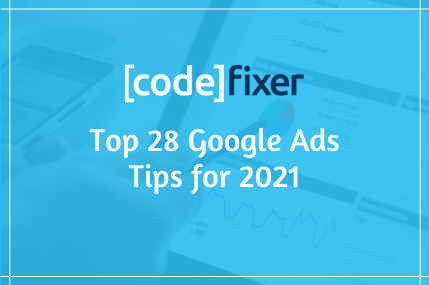 Top Google Ads Tips for 2021